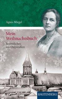 Mein Weihnachtsbuch. Besinnliches aus Ostpreußen