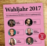 CD, Wahljahr 2017 - Der kabarettistische Rückblick in die 18. Legislaturperiode
