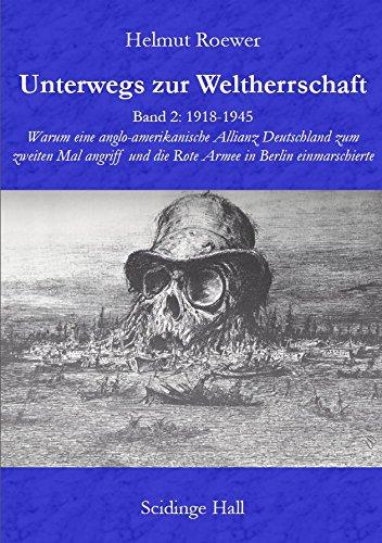 Unterwegs zur Weltherrschaft Band 2: 1918-1945