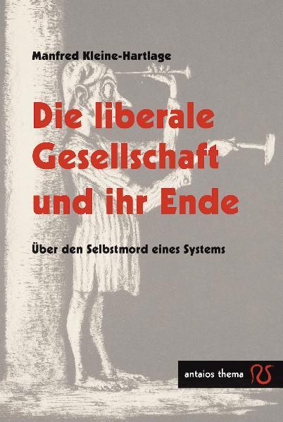 JF-Buchdienst | Die liberale Gesellschaft und ihr Ende